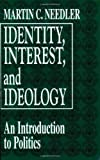 img - for Identity, Interest, and Ideology: An Introduction to Politics book / textbook / text book