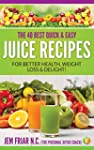 The 40 Best Quick and Easy Juice Reci...