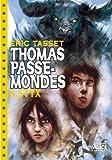 Thomas Passe-Mondes, Tome 6 : Styx