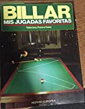 img - for Billar/ Billiard: Mis jugadas favoritas/ My Favorite Shots (Spanish Edition) book / textbook / text book