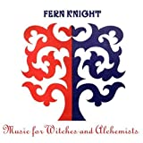 Music for Witches & Alchemists by Fern Knight