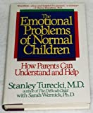 The Emotional Problems of Normal Children: How Parents Can Understand and Help
