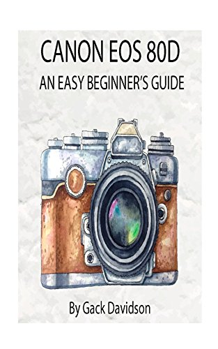 canon-eos-80d-an-easy-beginners-guide