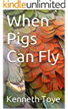 When Pigs Can Fly