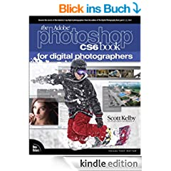 Adobe Photoshop CS6 Book for Digital Photographers (Voices That Matter)
