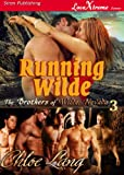 Running Wilde [The Brothers of Wilde, Nevada 3] (Siren Publishing LoveXtreme Forever)