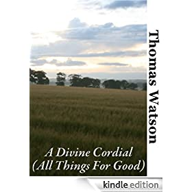A Divine Cordial (All Things For Good)