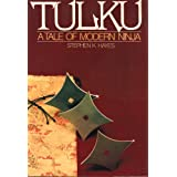 Tulku: A Novel of Modern Ninja ~ Stephen K. Hayes
