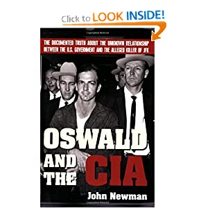 Amazon.com: Oswald and the CIA: The Documented Truth About the Unknown Relationship Between the U.S. Government and the Alleged Killer of JFK (9781602392533): John Newman: Books