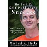 The Path To Self-Publishing Success ~ Michael R. Hicks