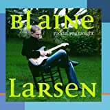 Rockin You Tonight by Blaine Larsen (2006) Audio CD