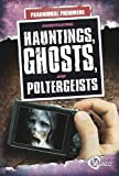 img - for Investigating Hauntings, Ghosts, and Poltergeists (Unexplained Phenomena) book / textbook / text book