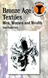 Bronze Age Textiles: Men, Women and Wealth (Duckworth Debates in Archaeology)