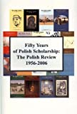 img - for Fifty Years of Polish Scholarship: The Polish Review, 1956-2006 book / textbook / text book