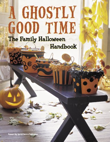 A Ghostly Good Time: The Family Halloween Handbook by Editors of Woman's Day Special Interest Publications