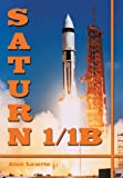 img - for Saturn 1/1B: The Complete Manufacturing and Test Records (Apogee Books Space Series) book / textbook / text book