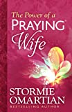 The Power of a Praying� Wife (English Edition)