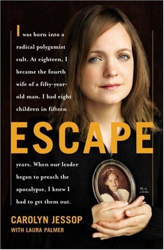 80% flash price cut on the dramatic first-person account of life inside an ultra-fundamentalist American religious sect! Escape By Carolyn Jessop