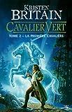 Cavalier Vert, Tome 2: La première cavalière (2352944759) by Kristen Britain