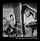 Social Graces: Photographs by Larry Fink