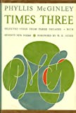 Times Three, Selected Verse from Three Decades with Seventy New Poems, Foreword By W. H. Auden