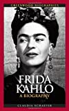 Frida Kahlo: A Biography (Greenwood Biographies) Claudia Schaefer