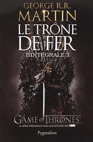 Le Trône de Fer (1) : Le trône de fer : roman. 1