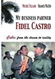 img - for My business partner Fidel Castro: Cuba: from the dream to reality book / textbook / text book