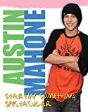 img - for Austin Mahone: Startin' Something Spectacular book / textbook / text book