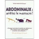 Abdominaux, arr�tez le massacre ! : M�thode Abdologie de Gasquetpar Bernadette de Gasquet