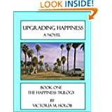UPGRADING HAPPINESS Novel TRILOGY ebook