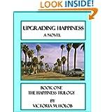 UPGRADING HAPPINESS Novel TRILOGY ebook