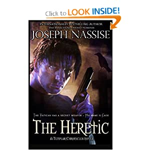 The Heretic: A Templar Chronicles novel (Volume 1) by Joseph Nassise