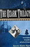 OZARK TRILOGY: TWELVE FAIR KINGDOMS; GRAND JUBILEE; THEN THERE'LL BE FIREWORK