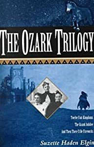 The Ozark Trilogy: Twelve Fair Kingdoms; Grand Jubilee; Then There'll Be Firework by