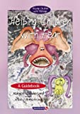 Helping Children With Fear and Teenie Weenie In A Too Big World (Helping Children)