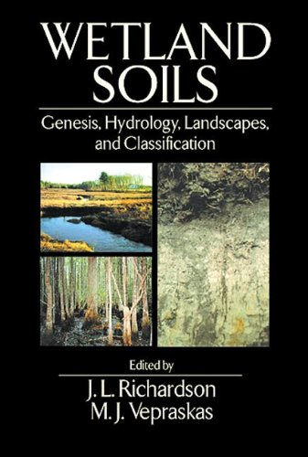 Wetland Soils: Genesis, Hydrology, Landscapes, and...