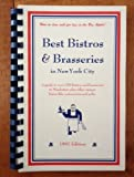 img - for Best bistros & brasseries in New York City: A guide to over 250 bistros and brasseries in Manhattan plus other unique bistro-like restaurantsand pubs book / textbook / text book