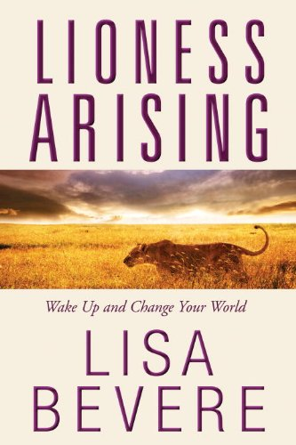 Lioness Arising: Wake Up and Change Your World, Bevere, Lisa