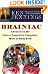 Brainiac: Adventures in the Curious,...