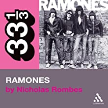 The Ramones' Ramones (33 1/3 Series) (       UNABRIDGED) by Nicholas Rombes Narrated by Jonathan Davis