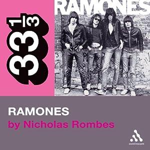 The Ramones' Ramones (33 1/3 Series) | [Nicholas Rombes]
