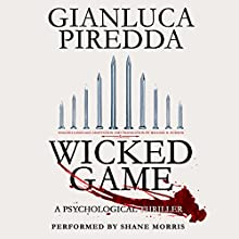Wicked Game (       UNABRIDGED) by Gianluca Piredda Narrated by Shane Morris