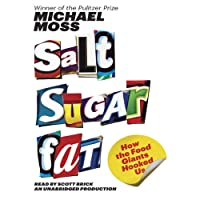 Salt Sugar Fat: How the Food Giants Hooked Us (       UNABRIDGED) by Michael Moss Narrated by Scott Brick