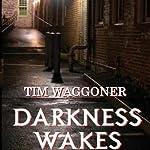 Darkness Wakes   Tim Waggoner
