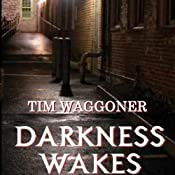 Darkness Wakes | [Tim Waggoner]