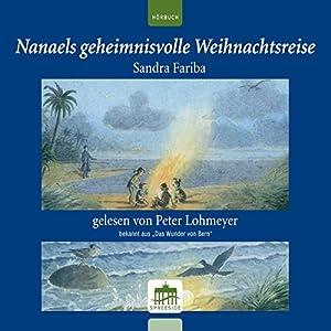 Nanaels geheimnisvolle Weihnachtreise Hörbuch