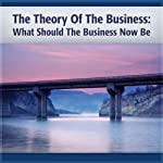 Theory of the Business: A Clear Focus on Your Core Mission | Peter Drucker