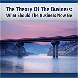 Theory of the Business: A Clear Focus on Your Core Mission | [Peter Drucker]