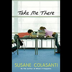 Take Me There | [Susane Colasanti]